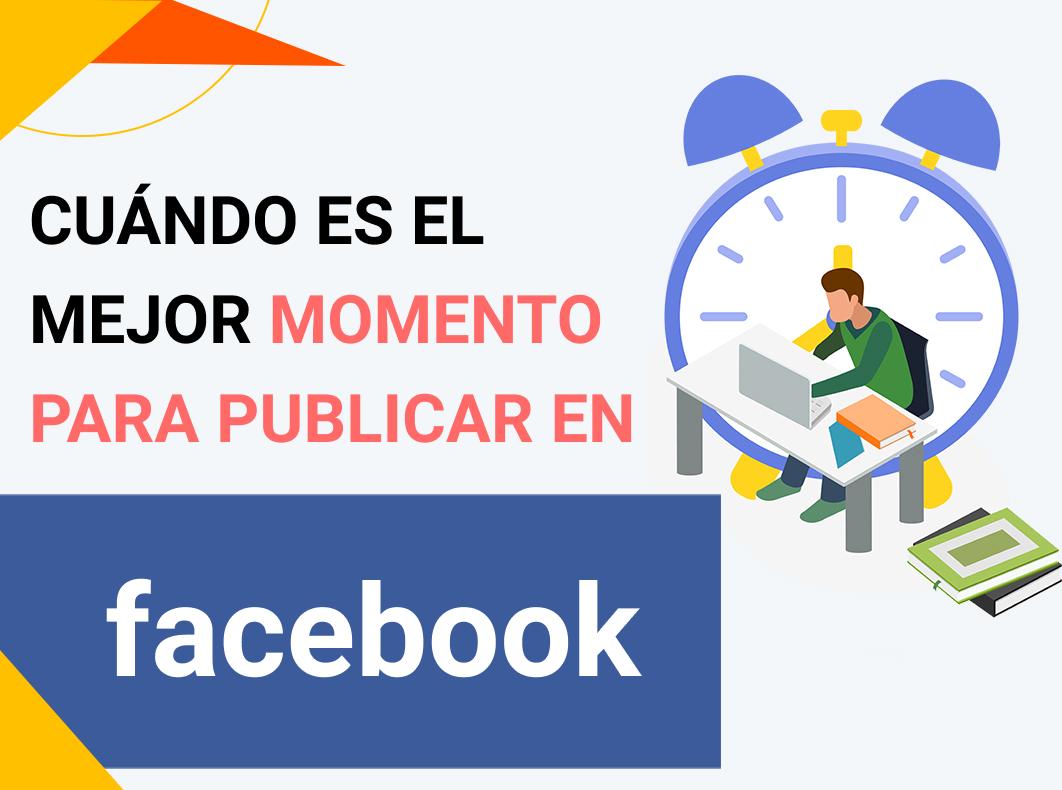 Cuándo es el mejor momento para publicar en Facebook para 2021