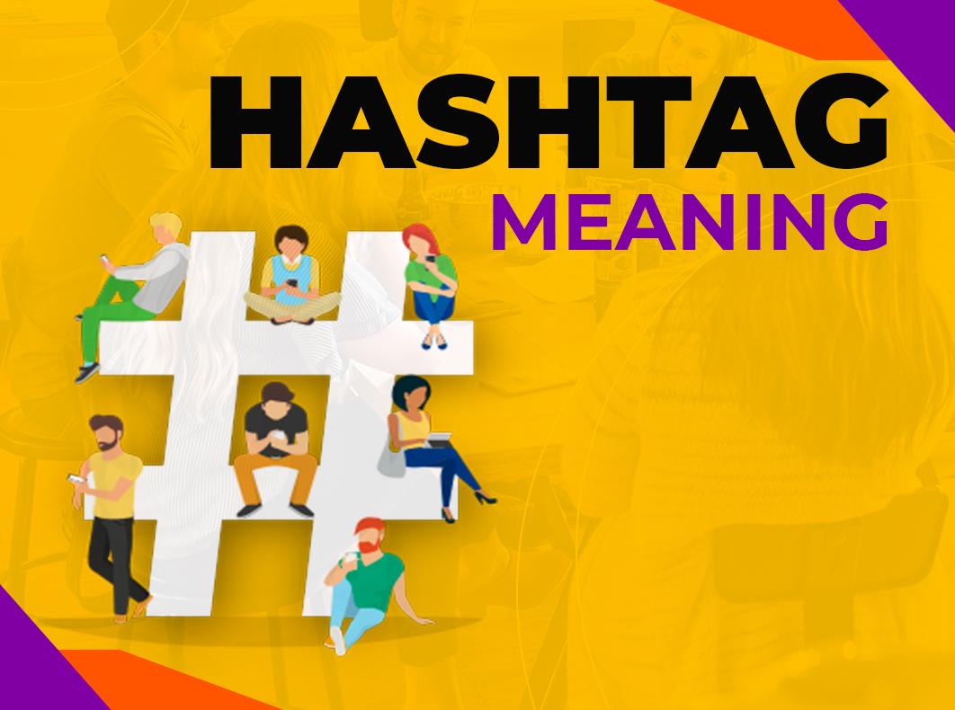 Cómo usar los hashtags en las redes sociales 2021
